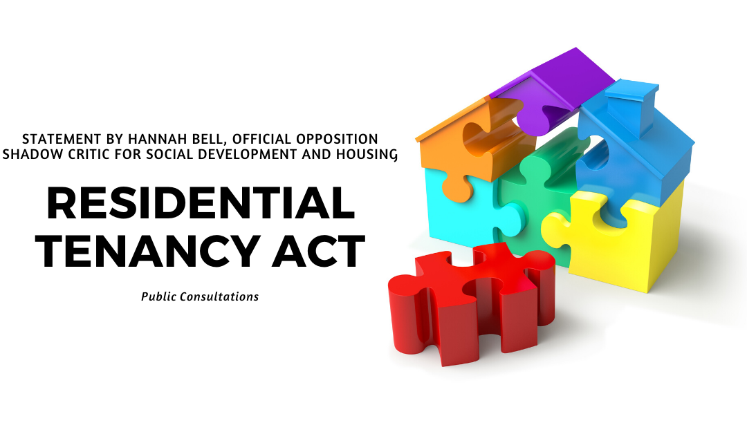 Statement from MLA Hannah Bell, Opposition Critic for Social Development and Housing, on public consultation call on proposed Residential Tenancy Act