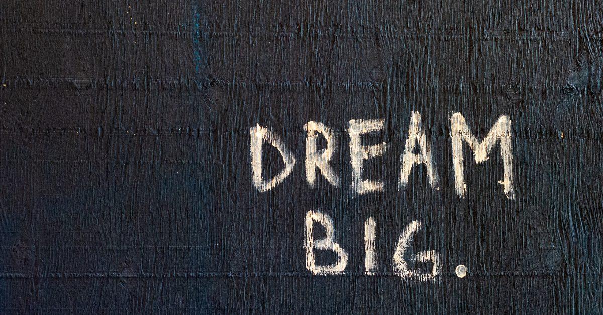 Dream Big - Photo by Randy Tarampi on Unsplash